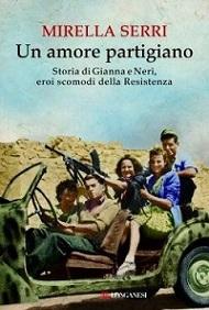 Un amore partigiano di Mirella Serri: Gianna, Neri e la Petacci