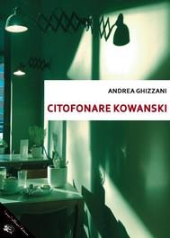 Citofonare Kowanski, un giallo di Andrea Ghizzani