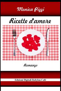 ricette d'amore monica pizzi